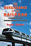 The Renaissance of the Railroad, Frank Richter, 1418497053