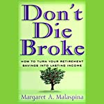 Don't Die Broke | Margaret A. Malaspina