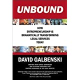 UNBOUND: How Entrepreneurship is Dramatically Transforming Legal Services Today