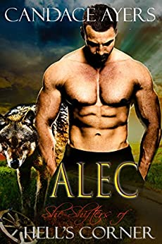 ALEC (She-Shifters of Hell's Corner Book 1) by [Ayers, Candace]