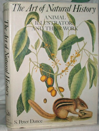 The Art of Natural History: Animal Illustrators and Their (Dance Naturals Art)