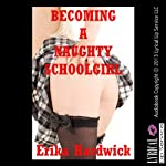 Becoming a Naughty Schoolgirl: An MFF Threesome Sex Erotica Story | Erika Hardwick