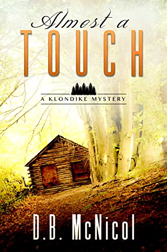 Almost a Touch: Klondike, PA - a small town with big secrets (Klondike Mysteries Book 3) by [McNicol, Donna B.]