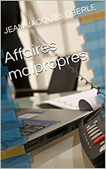 Affaires malpropres (French Edition)