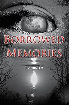 Borrowed Memories by [Torbic, J.R.]
