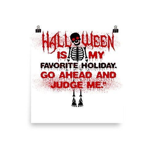 (Halloween Poster - Halloween is My Favorite Holiday Sign - Halloween Sign - Skeleton Sign - Skeleton Poster - Don't Judge Me Halloween)