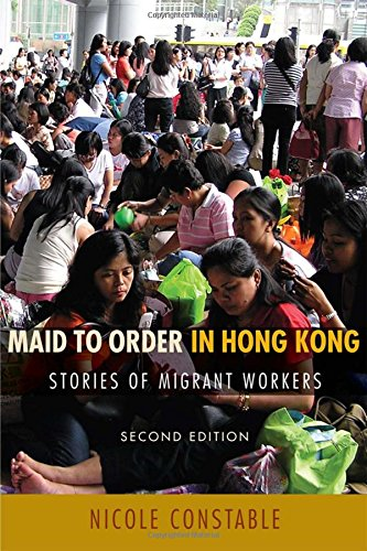 Maid to Order in Hong Kong: Stories of Migrant Workers, Second - Hong Women Kong In