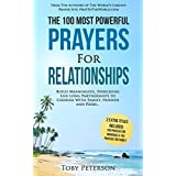 Prayer   The 100 Most Powerful Prayers for Relationships   2 Amazing Bonus Books to Pray for Marriage & Family: Build Meaningful, Enriching Life Long Partnerships to Cherish With Family and Friends