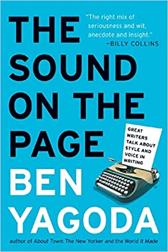 The Sound On Page Great Writers Talk About Style And Voice In Writing Reprint Edition