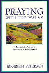 Praying with the Psalms: A Year of Daily Prayers and Reflections on the Words of David Paperback