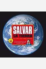 Salvar La Tierra/ Save the Earth (Spanish Edition) Hardcover