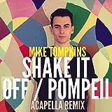 Shake It Off / Pompeii
