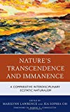 img - for Nature's Transcendence and Immanence: A Comparative Interdisciplinary Ecstatic Naturalism book / textbook / text book