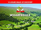 A Boot Up Wharfedale: 10 Leisure Walks of Discovery