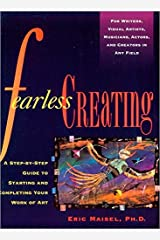 Fearless Creating: A Step-by-Step Guide To Starting and Completing Your Work of Art Paperback