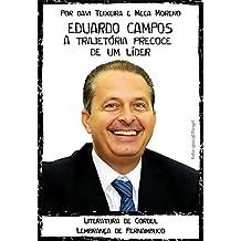EDUARDO CAMPOS - A TRAJETÓRIA PRECOCE DE UM LÍDER