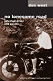 img - for No Lonesome Road: Selected Prose and Poems by George Brosi (2004-05-31) book / textbook / text book
