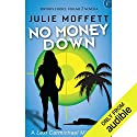 No Money Down Hörbuch von Julie Moffett Gesprochen von: Kristin Watson Heintz
