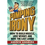 Pumpen Irony: How to Build Muscle, Lose Weight, and Have the Last Laugh