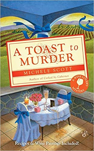 Book A Toast to Murder (A Wine Lover's Mystery) by Michele Scott (2010-04-06)