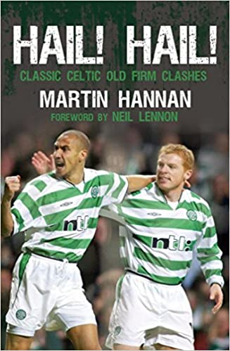 Guide Hail! Hail!: Classic Celtic Old Firm Clashes