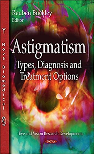 Astigmatism: Types, Diagnosis & Treatment Options (Eye and Vision Research Developments)