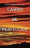 Camino de perfección: Versión al español actual (Espiritualidad cristiana) (Volume 1) (Spanish Edition)