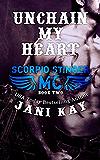Unchain My Heart - Jani Kay (Scorpio Stinger MC Book 2)