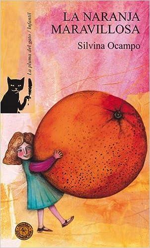 La naranja maravillosa (Spanish Edition): Silvina Ocampo: 9789500727341: Amazon.com: Books