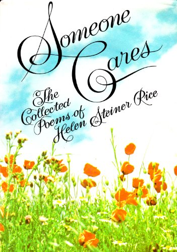 The Collected Poems of Helen Steiner Rice: Someone Cares / Somebody Loves You