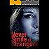 Never Smile at Strangers (Stranger Series)
