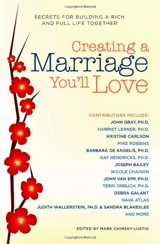 Creating a Marriage You'll Love: Secrets for Building a Rich and Full Life - Jerks Dating