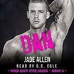 Dan: Hard Rock Star Series, Book 4 | Jade Allen