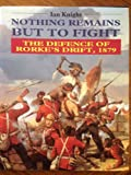 Nothing Remains but to Fight, Ian Knight, 1853671371