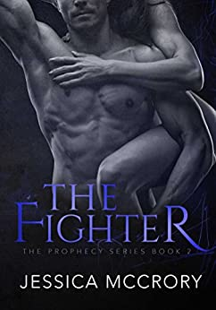 The Fighter (Prophecy Series Book 2) by [McCrory, Jessica]