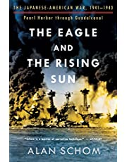 Eagle and the Rising Sun: The Japanese American War 1941-1943 Pearl Harbor Through Guadal