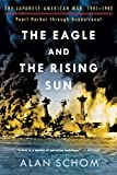 The Eagle and the Rising Sun: The Japanese-American War, 1941-1943: Pearl Harbor through Guadalcanal (No. 1)