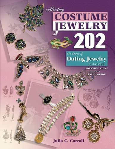 Collecting Costume Jewelry 202: The Basics of Dating Jewelry 1935-1980, Identification and Value Guide by Julia C. Carroll (Collecting Costumes Jewelry 202)