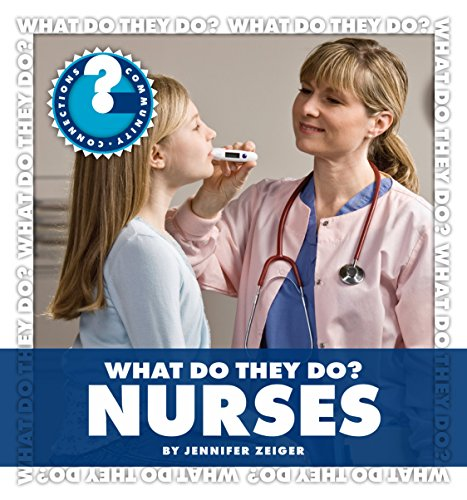 What Do They Do? Nurses (Community Connections: What Do They Do?) Pdf