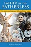 img - for Father of the Fatherless: The Authorized Biography of Father Nelson Baker book / textbook / text book