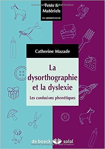 Livres gratuits La dysorthographie et la dyslexie : Les confusions phonétiques pdf