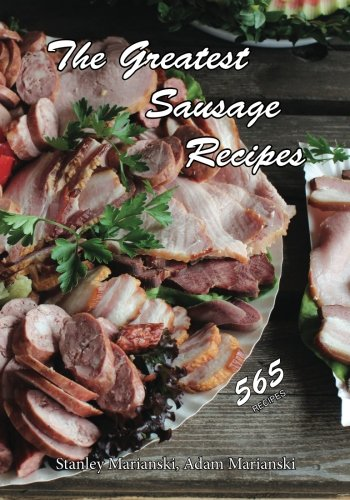 Book : The Greatest Sausage Recipes - Marianski, Stanley -..