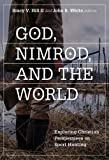 img - for God, Nimrod, and the World: Exploring Christian Perspectives on Sport Hunting (Sports and Religion) book / textbook / text book