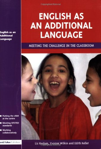 English as an Additional Language: Key Features of Practice (Challenges Of Teaching Language In Multicultural Classroom)