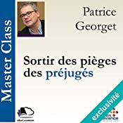Sortir des pièges des préjugés (Master Class) | Patrice Georget