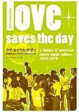 ラヴ・セイヴス・ザ・デイ 究極のDJ/クラブ・カルチャー史 (P-Vine Books)