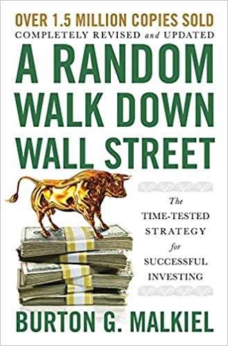 A Random Walk Down Wall Street: The Time-Tested Strategy for Successful  Investing (Twelfth Edition): Malkiel, Burton G.: 9781324002185: Amazon.com:  Books