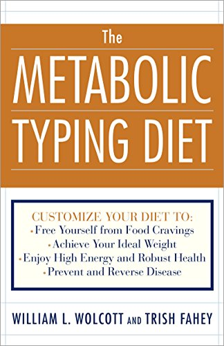 The Metabolic Typing Diet: Customize Your Diet To:  Free Yourself from Food Cravings:  Achieve Your Ideal Weight;  Enjoy High Energy and Robust Health;  Prevent and Reverse Disease cover