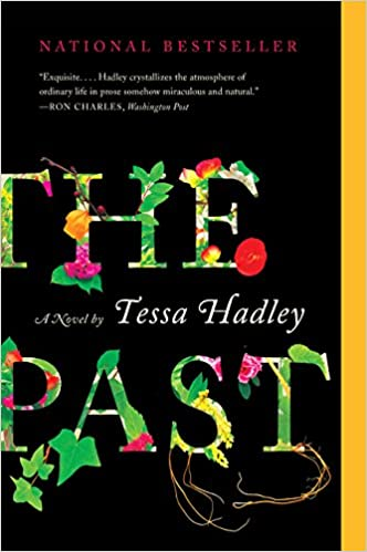 The Past A Novel Amazon Fr Tessa Hadley Livres Anglais