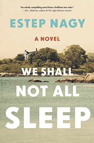 We Shall Not All Sleep: A Novel by [Nagy, Estep]